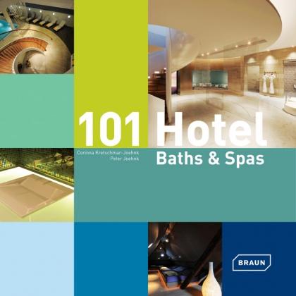 101 Hotel Baths & Spas: Interior Design  Braun Publishing
