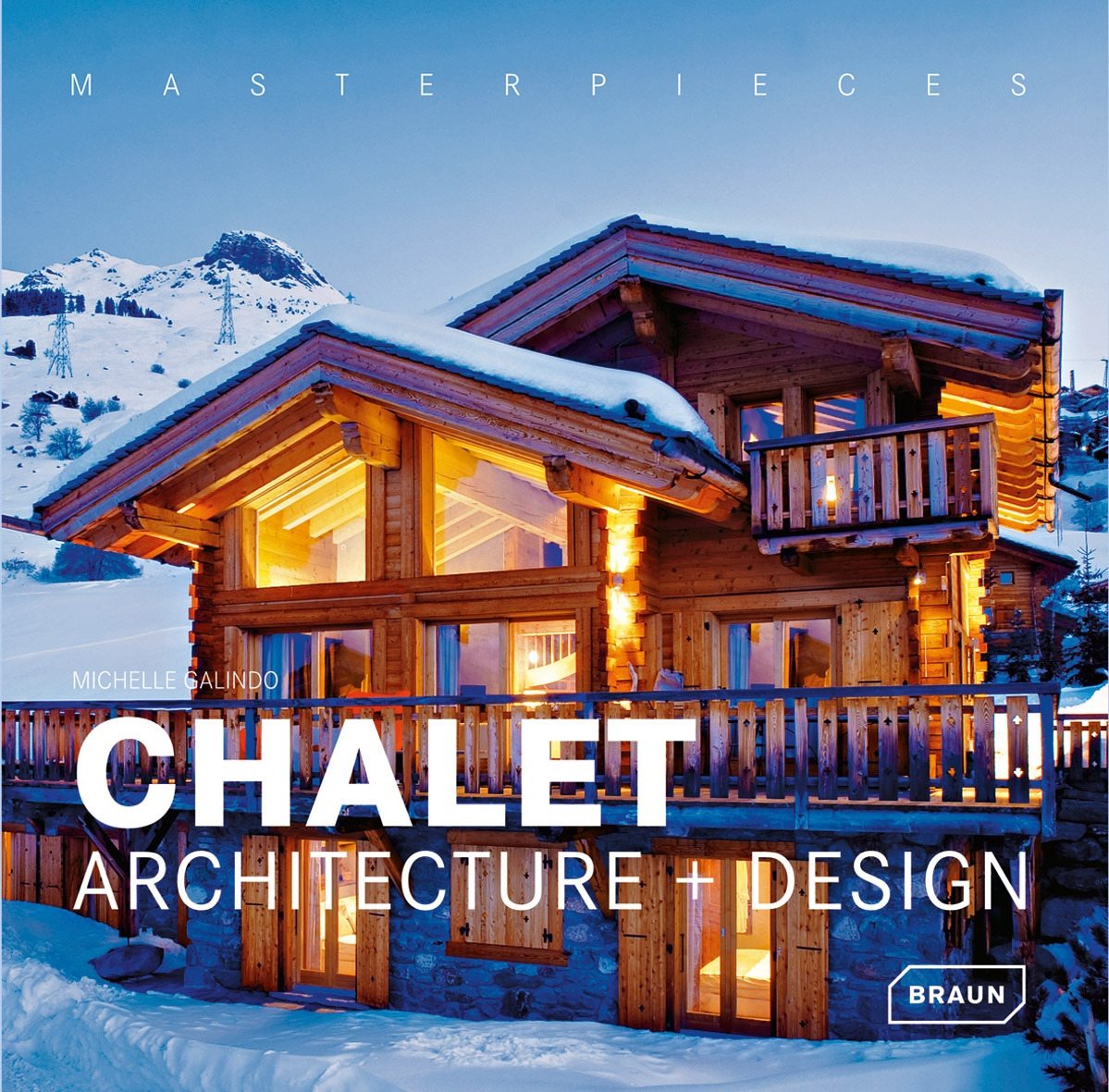 masterpieces chalet architecture design architecture braun publishing. Black Bedroom Furniture Sets. Home Design Ideas