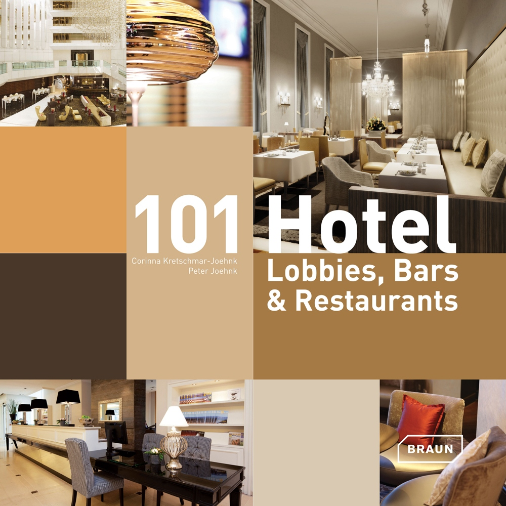 101 Hotel-Lobbies, Bars & Restaurants: Interior Design  Braun Publishing