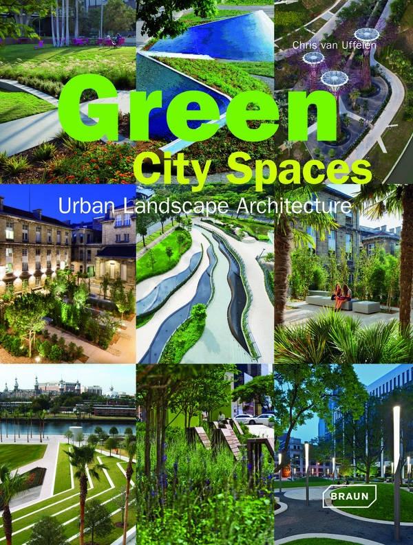Green City Spaces Landscape Architecture Braun Publishing