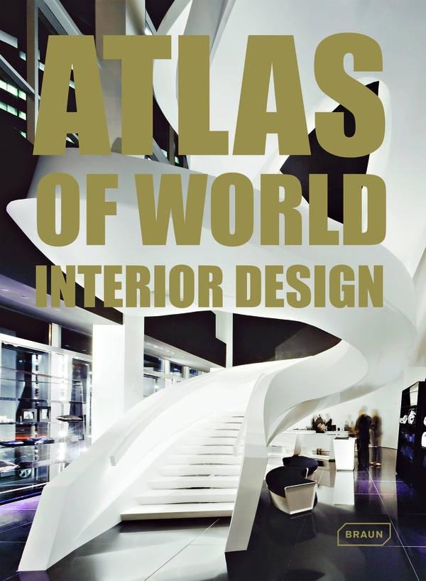Atlas Of World Interior Design Interior Design Braun Publishing
