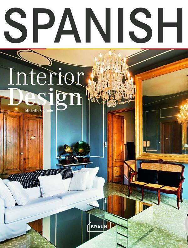 Spanish Interior Design: Interior Design  Braun Publishing