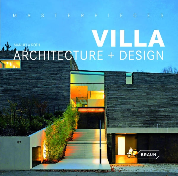 Masterpieces Villa Architecture Design Architecture Braun