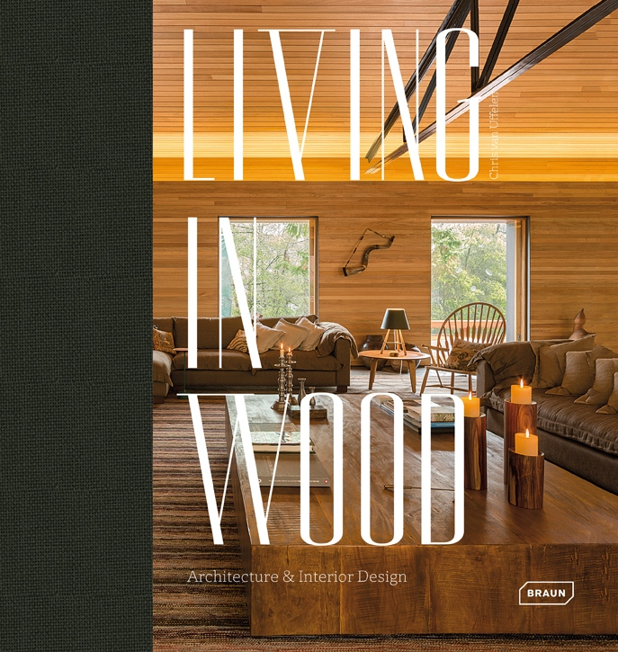 Living At Home Verlag living in wood architecture braun publishing